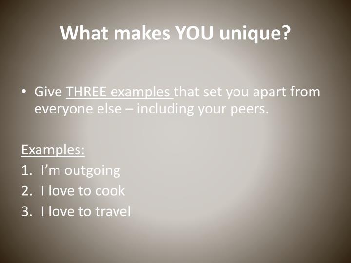 What makes you unique