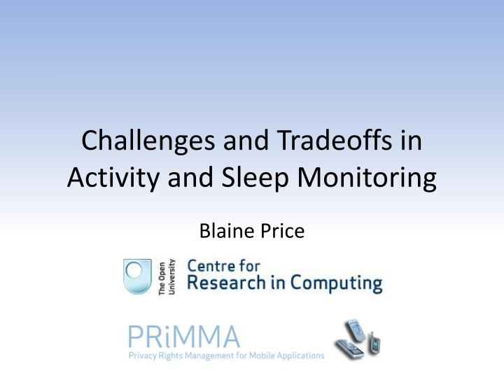 Challenges and tradeoffs in activity and sleep monitoring