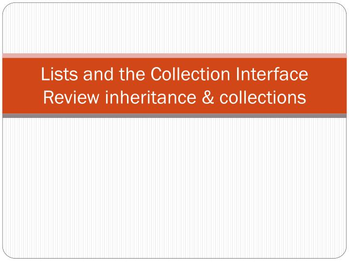 Lists and the collection interface review inheritance collections