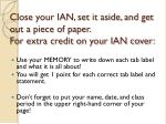 close your ian set it aside and get out a piece of paper for extra credit on your ian cover