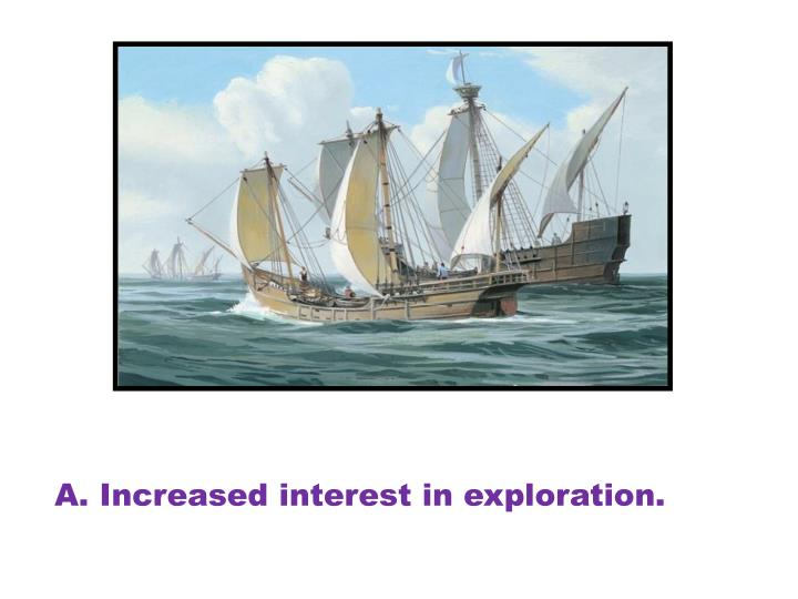 Increased interest in exploration