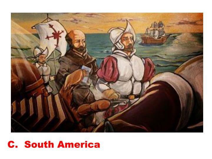 C.  South America