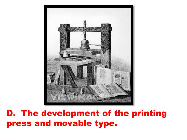 D.  The development of the printing press and movable type.