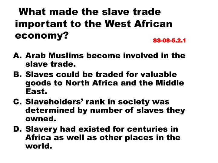 What made the slave trade important to the West African economy?