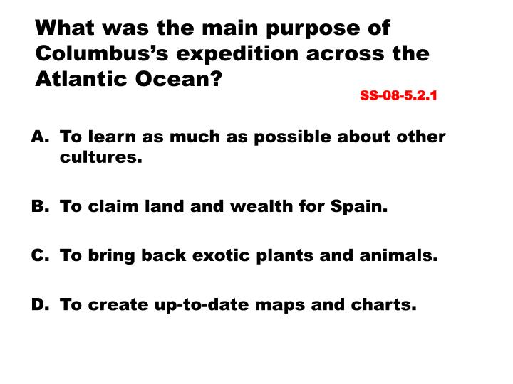 What was the main purpose of Columbus's expedition across the Atlantic Ocean?