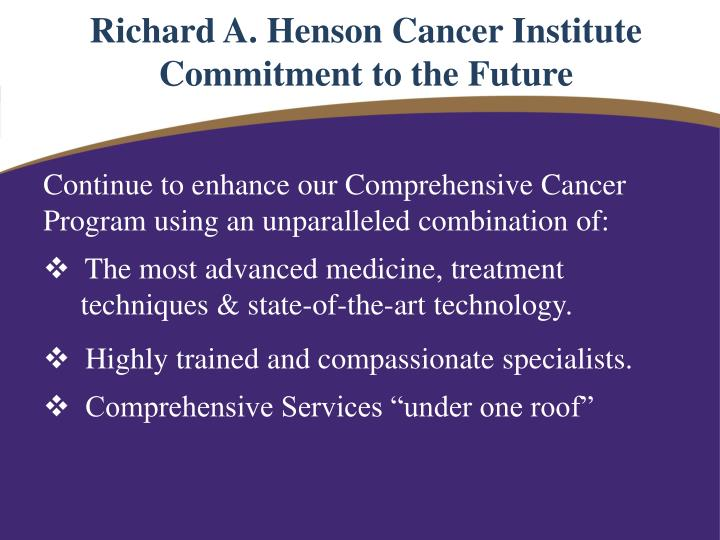 Richard A. Henson Cancer Institute