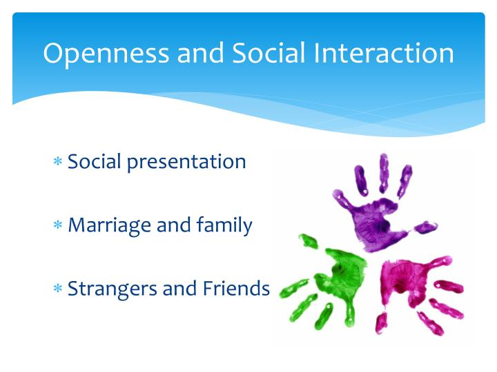 Openness and Social Interaction