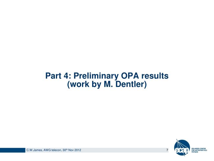 Part 4: Preliminary OPA results