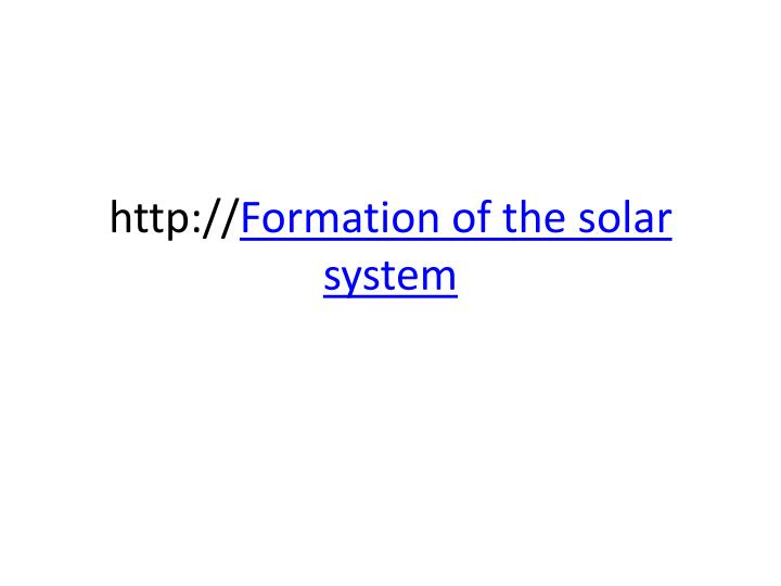 Http formation of the solar system