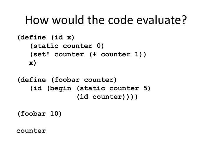How would the code evaluate?
