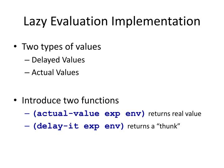 Lazy evaluation implementation