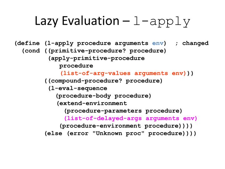 Lazy Evaluation –