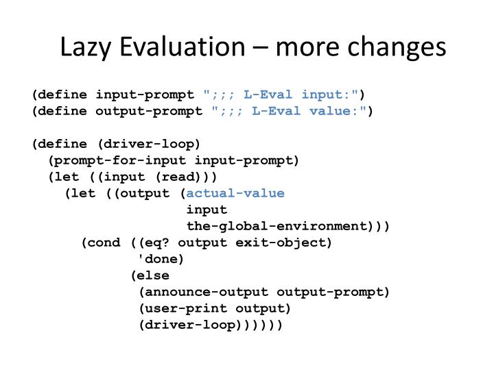 Lazy Evaluation – more changes
