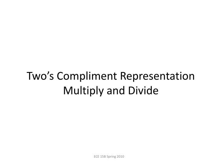 Two's Compliment Representation