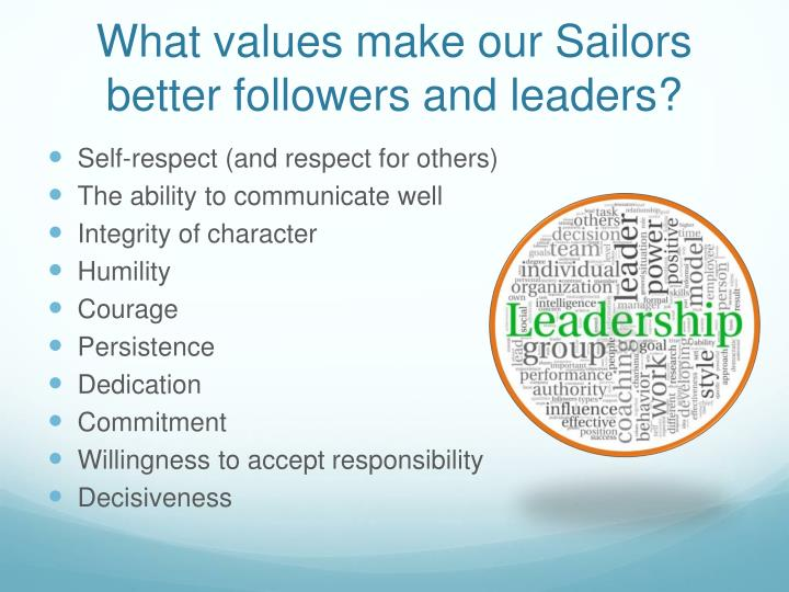 What values make our Sailors better followers and leaders?