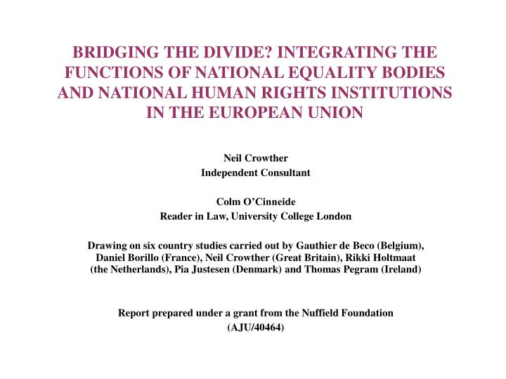 BRIDGING THE DIVIDE? INTEGRATING THE FUNCTIONS OF NATIONAL EQUALITY BODIES AND NATIONAL HUMAN RIGHTS...