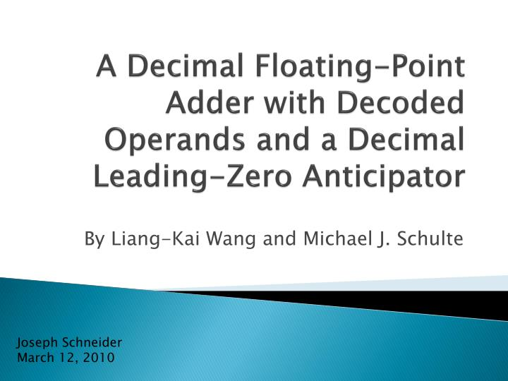 a decimal floating point adder with decoded operands and a decimal leading zero anticipator n.
