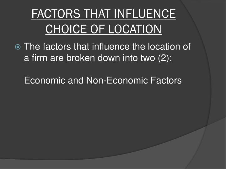 Factors that influence choice of location