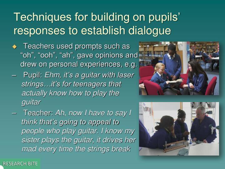 Techniques for building on pupils' responses to establish dialogue