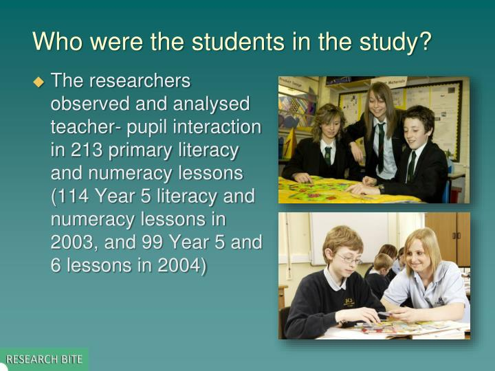 Who were the students in the study?