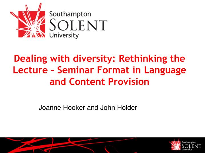 dealing with diversity rethinking the lecture seminar format in language and content provision n.