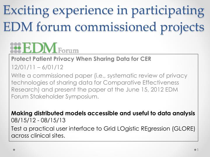 Exciting experience in participating edm forum commissioned projects