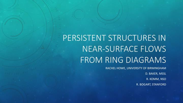 Persistent structures in near surface flows from ring diagrams