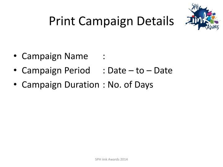 Print Campaign Details