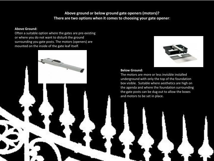 Above ground or below ground gate openers (motors)?
