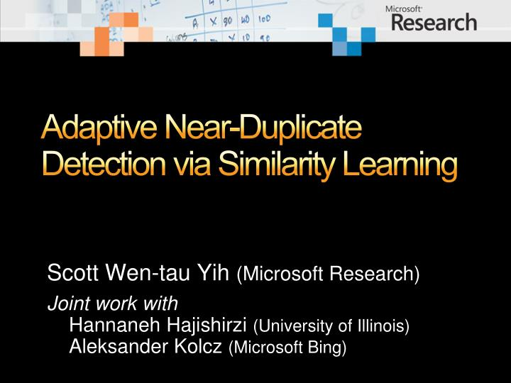 Adaptive near duplicate detection via similarity learning