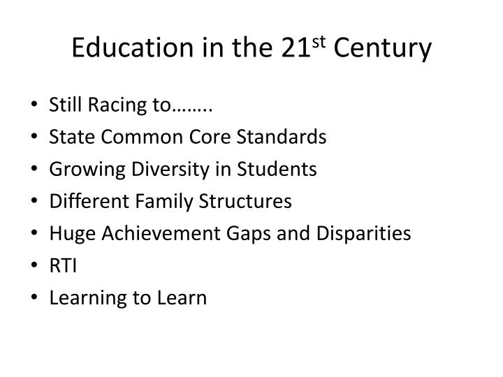 Education in the 21