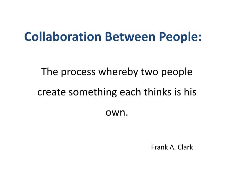 Collaboration Between People: