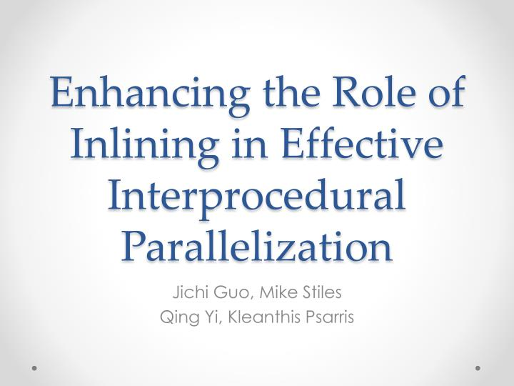 enhancing the role of inlining in effective interprocedural parallelization n.