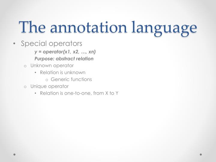 The annotation language