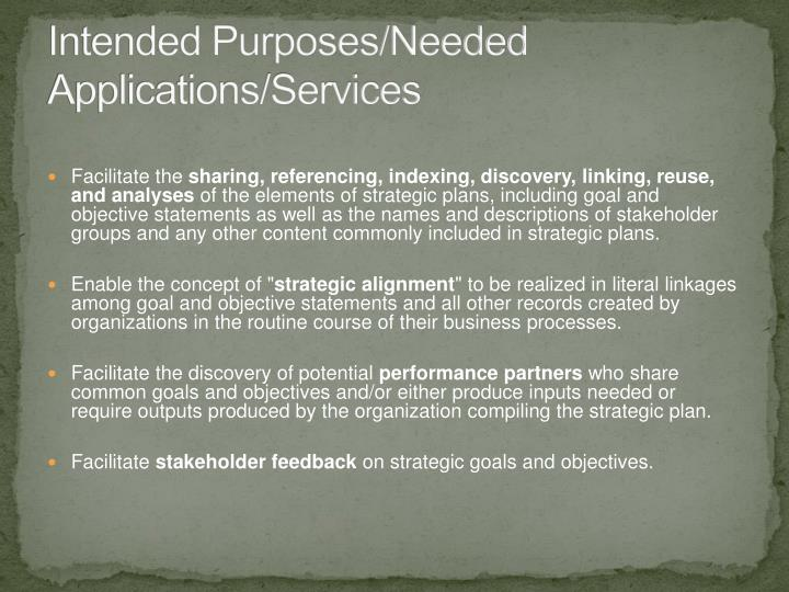 Intended Purposes/Needed Applications/Services
