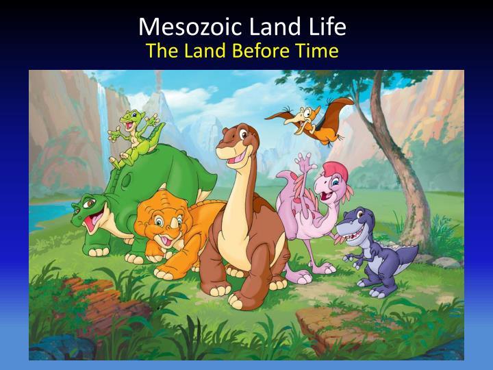 Mesozoic Land Life