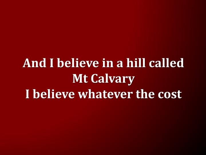 And I believe in a hill called
