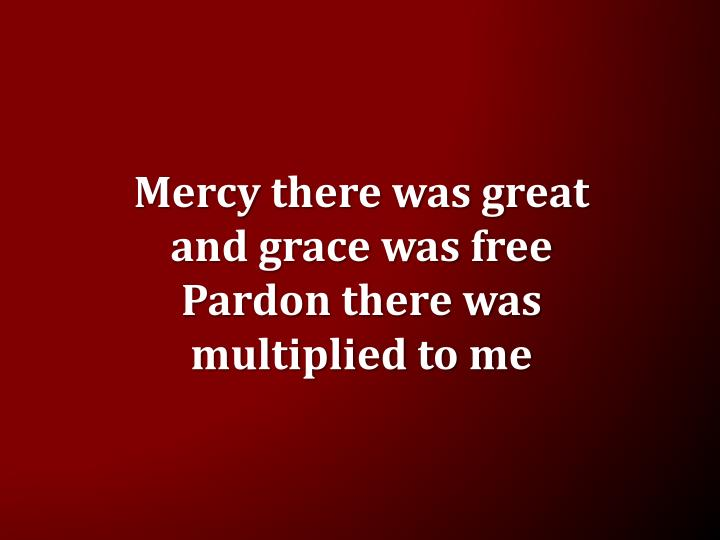 Mercy there was great