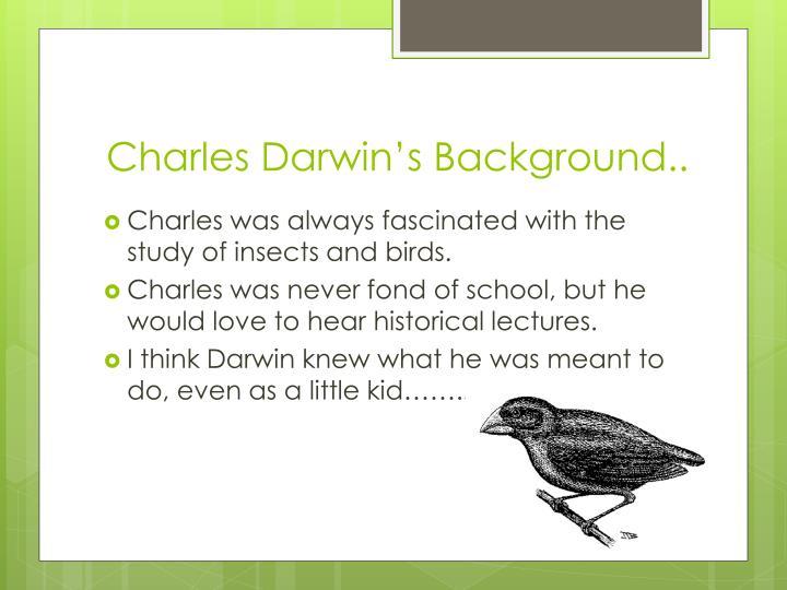 Charles Darwin's Background..