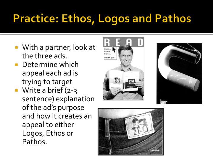 Practice: Ethos, Logos and Pathos