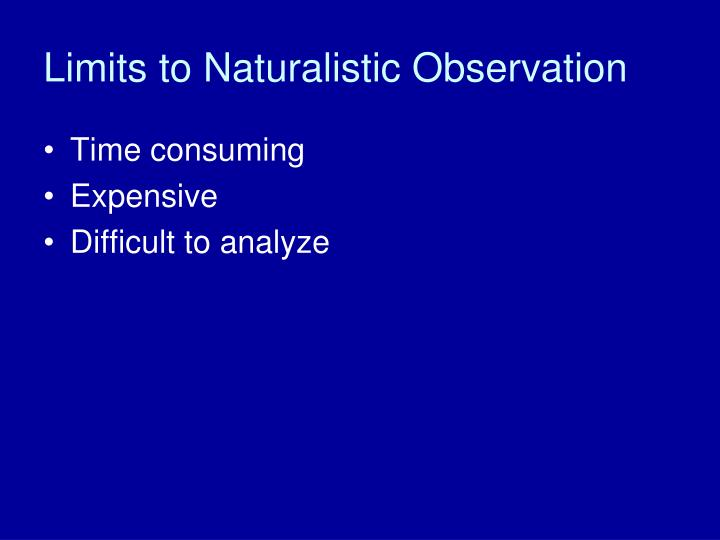 Limits to Naturalistic Observation