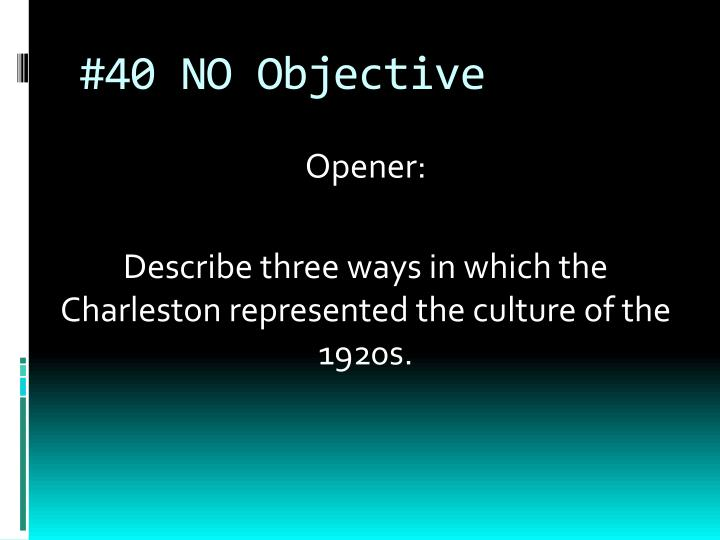 #40 NO Objective