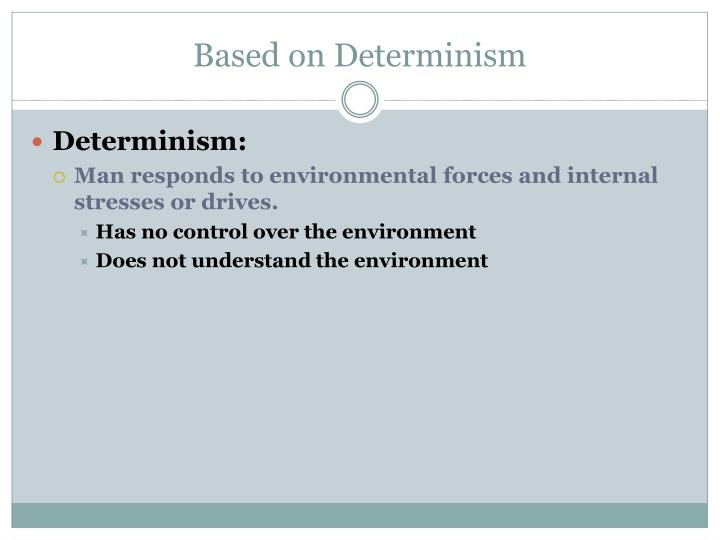 Based on Determinism