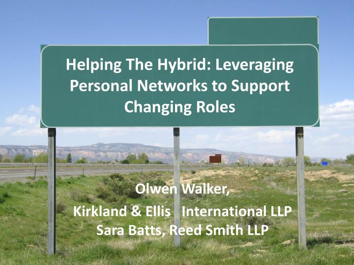 Helping the hybrid leveraging personal networks to support changing roles