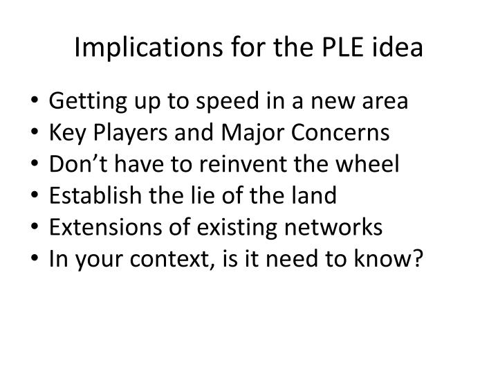 Implications for the PLE idea