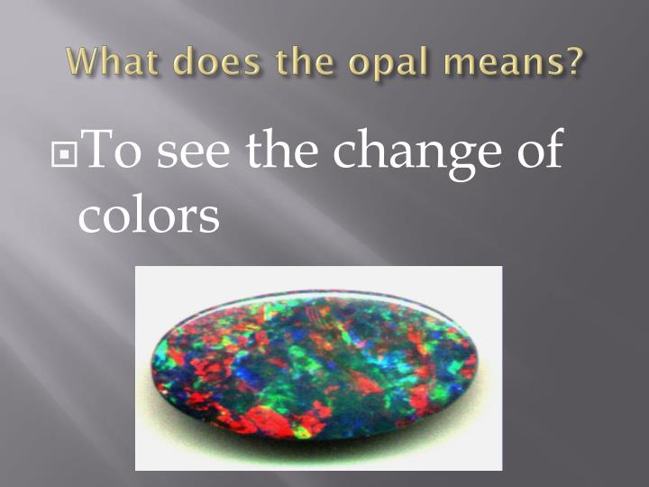 What does the opal means