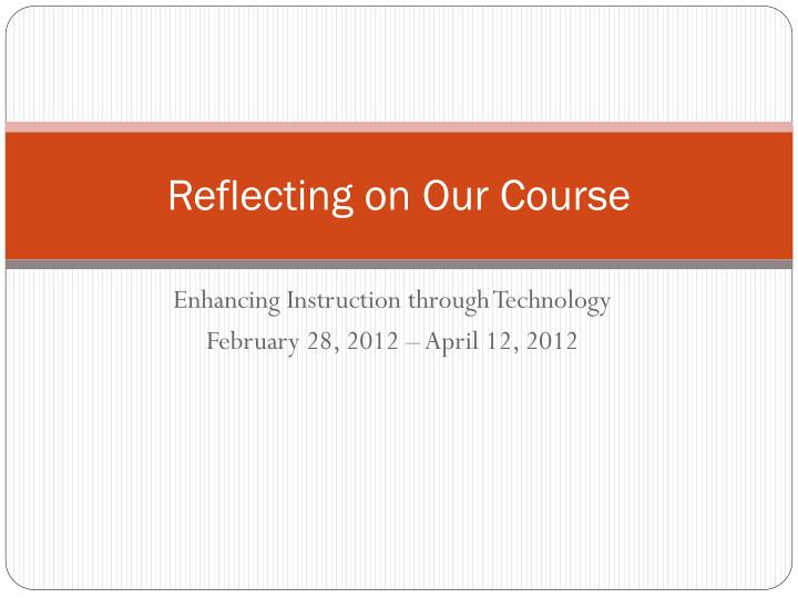 reflecting on our course n.