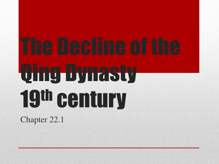 the decline of the qing dynasty 19 th century n.