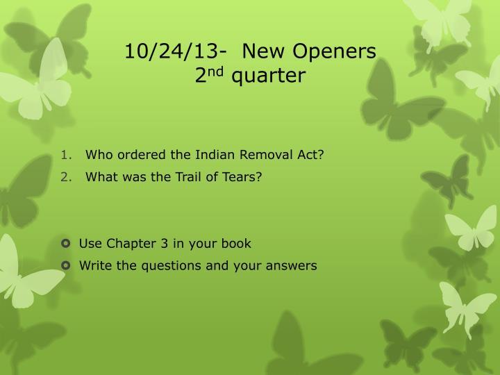 10/24/13-  New Openers
