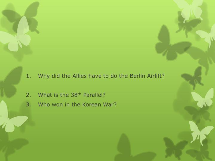 Why did the Allies have to do the Berlin Airlift?